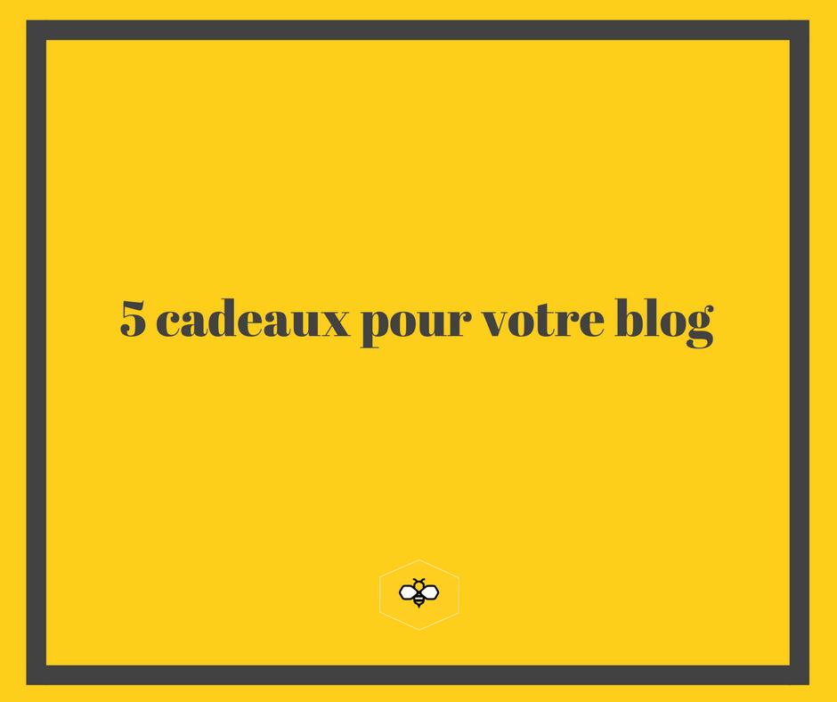 5 cadeaux pour blog